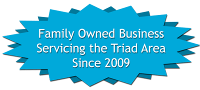 Family Owned and Operated in the Triad Area since 2009